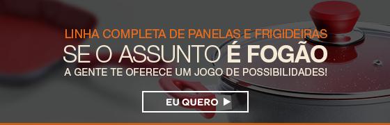 LINHA COMPLETA DE PANELAS E FRIGIDEIRAS
