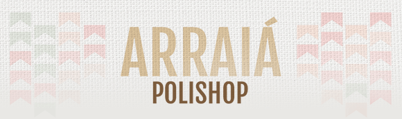 ARRAIÁ POLISHOP